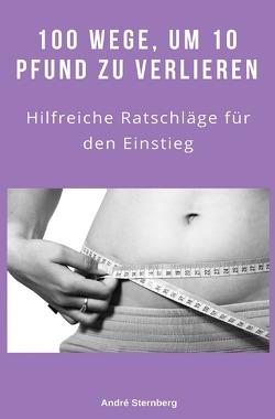 100 Wege, um 10 Pfund zu verlieren von Sternberg,  Andre