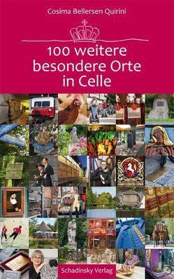 100 weitere besondere Orte in Celle von Bellersen Quirini,  Cosima, Loeper,  Ulrich