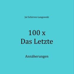 100 x Das Letzte von Schirren-Langowski,  Jul