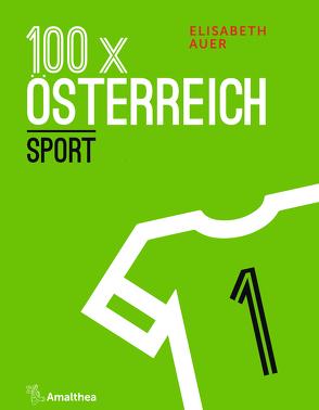 100 x Österreich: Sport von Auer,  Elisabeth