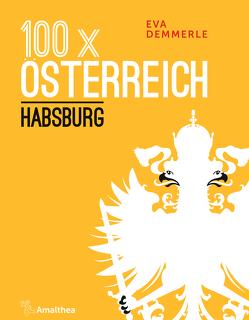 100 x Österreich: Habsburg von Demmerle,  Eva