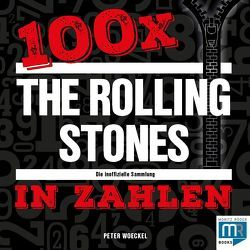 100 x – The Rolling Stones in Zahlen von Woeckel,  Peter