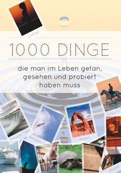 1000 Dinge die man im Leben getan, gesehen und probiert haben muss von Caruso,  Noëmi, Rehmann,  Stefanie