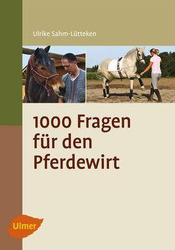 1000 Fragen für den jungen Pferdewirt von Sahm-Lütteken,  Ulrike