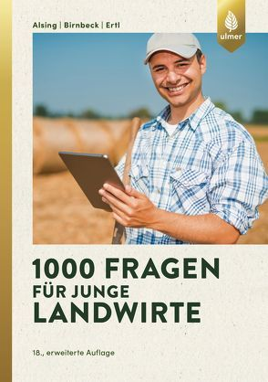 1000 Fragen für junge Landwirte von Alsing,  Ingrid, Birnbeck,  Stefan, Ertl,  Josef