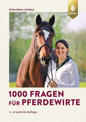 1000 Fragen für Pferdewirte von Sahm-Lütteken,  Ulrike