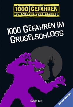 1000 Gefahren im Gruselschloss von Jung,  Alexander, Lenk,  Fabian