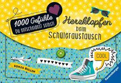 1000 Gefühle: Herzklopfen beim Schüleraustausch von Bullen,  Sonja, Liepins,  Carolin