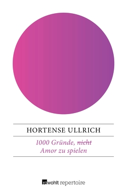 1000 Gründe, (nicht) Amor zu spielen von Ullrich,  Hortense