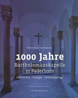 1000 Jahre Bartholomäuskapelle in Paderborn von Börste,  Norbert, Kopp,  Stefan
