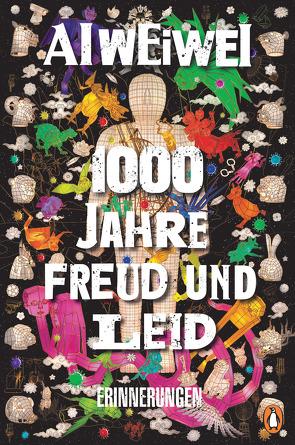 1000 Jahre Freud und Leid von Ai,  Weiwei, Juraschitz,  Norbert, Link,  Elke