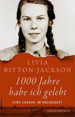 1000 Jahre habe ich gelebt von Bitton-Jackson,  Livia, Fuchs,  Dieter