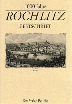1000 Jahre Rochlitz von Baumbach,  U, Baumbach,  Udo, Billig,  G, Billig,  Gerhard, Fischer,  W., Hantsche,  Irmgard