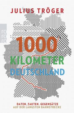 1000 Kilometer Deutschland von Tröger,  Julius