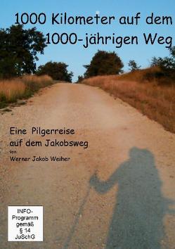 1000 km auf dem 1000-jährigen Weg von Weiher,  Werner J