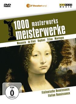 1000 Meisterwerke: Italienische Renaissance von Da Vinci,  Leonardo, Mantegna,  Andrea, Masaccio, Moritz,  Reiner E, Raphael, Titian