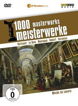 1000 Meisterwerke: Musée du Louvre von Géricault,  Théodore, Le Nain,  Louis or Antoine, Mantegna,  Andrea, Moritz,  Reiner E, Robert,  Hubert, Veronese,  Paolo