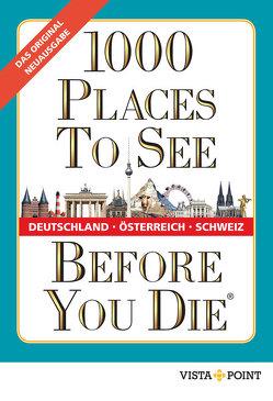1000 Places To See Before You Die – Deutschland, Österreich, Schweiz