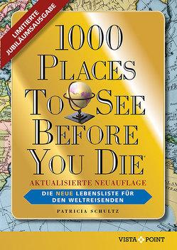 1000 Places To See Before You Die – Limitierte überarbeitete Jubiläumsausgabe von Schultz,  Patricia
