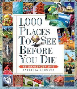 1000 Places To See Before You Die – Reisekalender 2019 von Schultz,  Patricia
