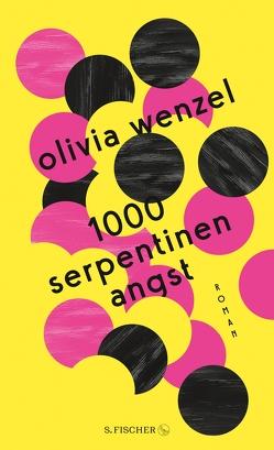 1000 Serpentinen Angst von Wenzel,  Olivia