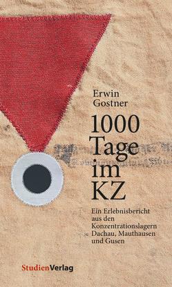 1000 Tage im KZ von Gostner,  Erwin