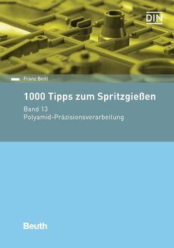 1000 Tipps zum Spritzgießen von Beitl,  Franz