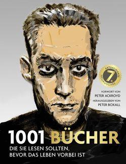 1001 Bücher von Ackroyd,  Peter, Boxall,  Peter, Marti,  Thomas, Ueberle,  Maja