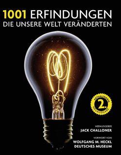 1001 Erfindungen, die unsere Welt veränderten von Challoner,  Jack, Heckl,  Wolfgang M.