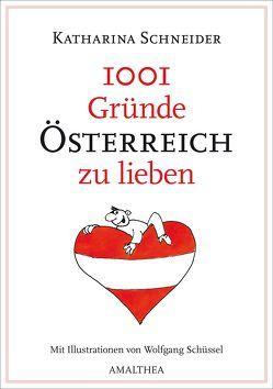 1001 Gründe Österreich zu lieben von Schneider,  Katharina