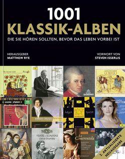 1001 Klassik-Alben, die Sie hören sollten, bevor das Leben vorbei ist von Isserlis,  Steven, Kuballa-Cottone,  Stefanie, Rye,  Matthew
