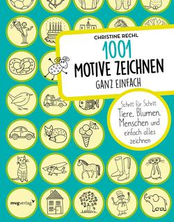 1001 Motive zeichnen – ganz einfach von Rechl,  Christine