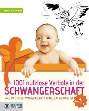 1001 nutzlose Verbote in der Schwangerschaft von Müller-Hartburg,  Imma