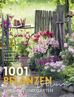 1001 Pflanzenträume für Haus und Garten von Dobbs,  Liz, Rice,  Graham