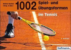 1002 Spiel- und Übungsformen im Tennis von Bucher,  Walter