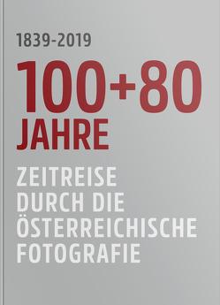 100+80 Jahre – Zeitreise durch die Österreichische Fotografie