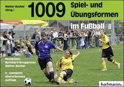 1009 Spiel- und Übungsformen im Fußball von Bruggmann,  Bernhard, Bucher,  Walter