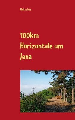 100km Horizontale um Jena von Voss,  Markus