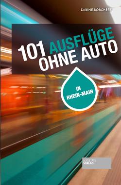 101 Ausflüge ohne Auto von Börchers,  Sabine