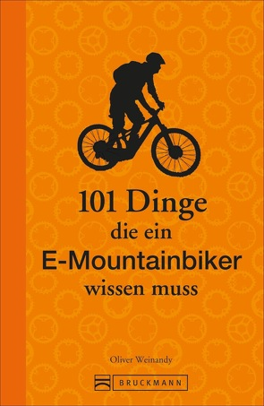 101 Dinge, die ein E-Mountainbiker wissen muss von Weinandy,  Oliver
