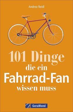 101 Dinge, die ein Fahrrad-Fan wissen muss von Reidl,  Andrea