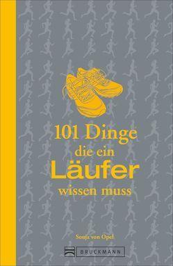 101 Dinge, die ein Läufer wissen muss von von Opel,  Sonja