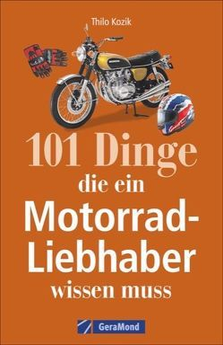 101 Dinge, die ein Motorrad-Liebhaber wissen muss!