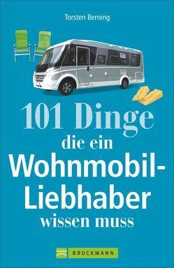 101 Dinge, die ein Wohnmobil-Liebhaber wissen muss von Berning,  Torsten