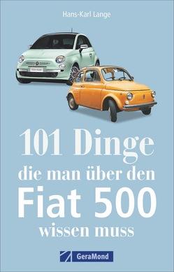 101 Dinge, die man über den Fiat 500 wissen muss von Lange,  Hans-Karl