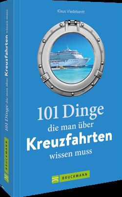 101 Dinge, die man über Kreuzfahrten wissen muss von Viedebantt,  Klaus