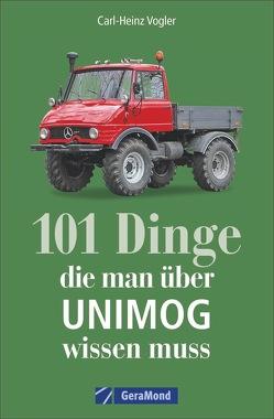 101 Dinge, die man über UNIMOG wissen muss von Vogler,  Carl-Heinz