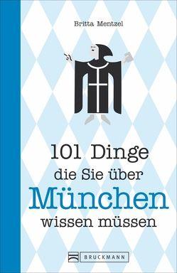 101 Dinge, die Sie über München wissen müssen von Mentzel,  Britta