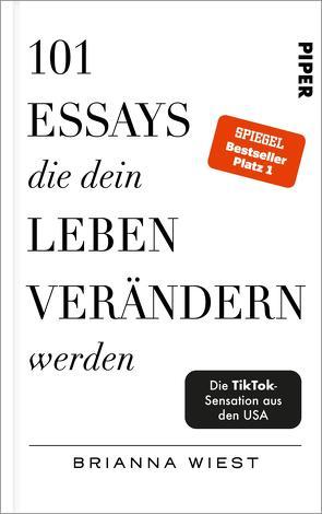 101 Essays, die dein Leben verändern werden von Lerz,  Anja, Pesch,  Ursula, Wiest,  Brianna