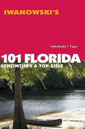101 Florida – Reiseführer von Iwanowski von Iwanowski,  Michael